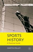 Sports History: A Practical Guide (Paperback)