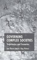 Governing Complex Societies: Trajectories and Scenarios (Hardback)