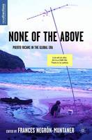 None of the Above: Puerto Ricans in the Global Era - New Directions in Latino American Cultures (Paperback)