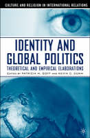 Identity and Global Politics: Theoretical and Empirical Elaborations (Hardback)