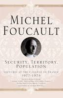 Security, Territory, Population: Lectures at the College De France, 1977 - 78 - Michel Foucault, Lectures at the College de France (Hardback)