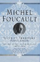 Security, Territory, Population: Lectures at the College De France, 1977 - 78 (Paperback)