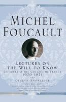 Lectures on the Will to Know - Michel Foucault, Lectures at the College de France (Hardback)