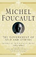 The Government of Self and Others: Lectures at the College de France 1982-1983 - Michel Foucault, Lectures at the College de France (Paperback)