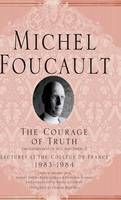 The Courage of Truth - Michel Foucault, Lectures at the College de France (Hardback)