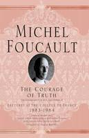 The Courage of Truth - Michel Foucault, Lectures at the College de France (Paperback)