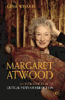 Margaret Atwood: An Introduction to Critical Views of Her Fiction (Hardback)
