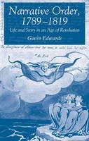 Narrative Order, 1789-1819: Life and Story in an Age of Revolution (Hardback)