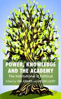 Power, Knowledge and the Academy: The Institutional is Political (Hardback)