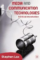 Media and Communications Technologies: A Critical Introduction (Hardback)