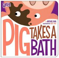 Pig Takes A Bath (Board book)