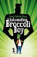 The Astounding Broccoli Boy (Hardback)