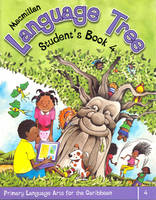 Macmillan Language Tree: Primary Language Arts for the Caribbean: 4: Student's Book 4 (Ages 8-9) (Paperback)