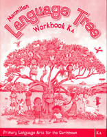 Macmillan Language Tree: Primary Language Arts for the Caribbean: Kindergarten A Workbook (Ages 4-5) (Paperback)