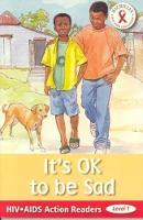 HIV/AIDS Action Readers; OK to be sad (Paperback)