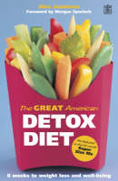 "The Great American Detox Diet: The Proven 8-week Programme for Weight Loss, Good Health and Well Being - As Featured in the Hit Movie ""Super Size Me"" (Paperback)"