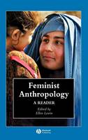 Feminist Anthropology: A Reader - Wiley Blackwell Anthologies in Social and Cultural Anthropology (Hardback)