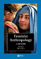 Feminist Anthropology: A Reader - Wiley Blackwell Anthologies in Social and Cultural Anthropology (Paperback)