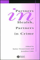 Partners In Health, Partners In Crime: Exploring the Boundaries of Criminology and Sociology of Health and Illness - Sociology of Health and Illness Monographs (Paperback)