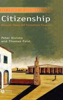 Citizenship: Discourse, Theory, and Transnational Prospects - Key Themes in Sociology (Hardback)