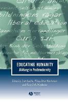 Educating Humanity: Bildung in Postmodernity - Journal of Philosophy of Education (Paperback)