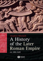 A History of the Later Roman Empire, AD 284-641: The Transformation of the Ancient World - Blackwell History of the Ancient World (Hardback)