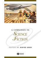 A Companion to Science Fiction - Blackwell Companions to Literature and Culture (Hardback)
