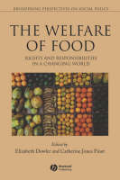 Welfare of Food: Rights and Responsibilities in a Changing World - Broadening Perspectives in Social Policy (Paperback)