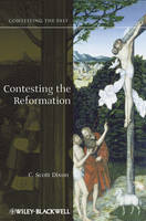 Contesting the Reformation - Contesting the Past (Hardback)