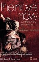 The Novel Now: Contemporary British Fiction (Hardback)