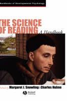 The Science of Reading: A Handbook - Wiley Blackwell Handbooks of Developmental Psychology (Hardback)