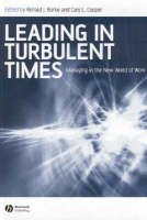 Leading in Turbulent Times: Managing in the New World of Work - Manchester Business and Management Series (Hardback)