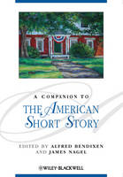 A Companion to the American Short Story - Blackwell Companions to Literature and Culture (Hardback)