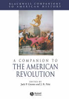 A Companion to the American Revolution - Wiley Blackwell Companions to American History (Paperback)