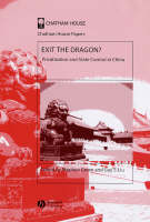 Exit the Dragon?: Privatization and State Control in China - Chatham House Papers (Hardback)