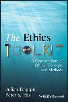 The Ethics Toolkit: A Compendium of Ethical Concepts and Methods (Paperback)