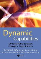 Dynamic Capabilities: Understanding Strategic Change in Organizations (Paperback)