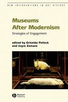 Museums After Modernism: Strategies of Engagement - New Interventions in Art History (Paperback)
