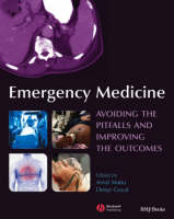 Emergency Medicine: Avoiding the Pitfalls and Improving the Outcomes (Paperback)