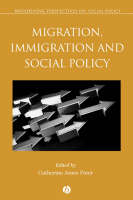 Migration, Immigration and Social Policy - Broadening Perspectives in Social Policy (Paperback)