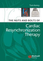 The Nuts and Bolts of Cardiac Resynchronization Therapy - Nuts and Bolts Series (Replaced by 5113) (Paperback)