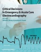 Critical Decisions in Emergency and Acute Care Electrocardiography (Paperback)