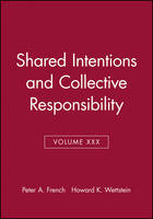 Shared Intentions and Collective Responsibility - Midwest Studies in Philosophy (Paperback)