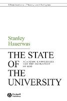 The State of the University: Academic Knowledges and the Knowledge of God - Illuminations: Theory & Religion (Paperback)