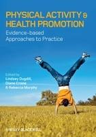 Physical Activity and Health Promotion: Evidence-based Approaches to Practice (Paperback)