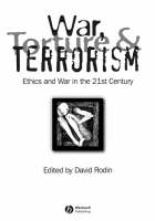 War, Torture and Terrorism: Ethics and War in the 21st Century (Paperback)