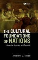 The Cultural Foundations of Nations: Hierarchy, Covenant, and Republic (Hardback)