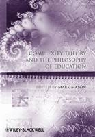 Complexity Theory and the Philosophy of Education - Educational Philosophy and Theory Special Issues (Paperback)