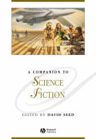 A Companion to Science Fiction - Blackwell Companions to Literature and Culture (Paperback)