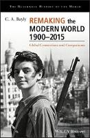 Remaking the Modern World 1900 - 2015: Global Connections and Comparisons - Blackwell History of the World (Hardback)